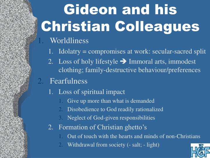 Gideon and his Christian Colleagues