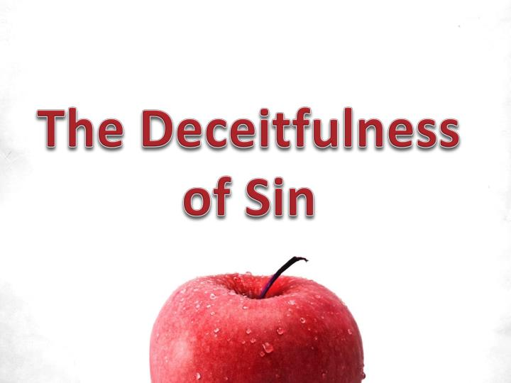 the deceitfulness of sin