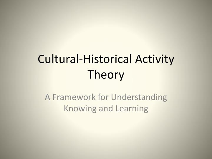 cultural historical activity theory n.