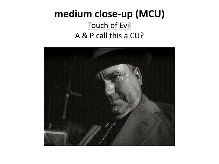 medium close-up (MCU)