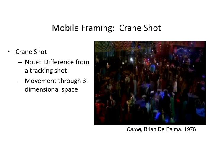 Mobile Framing:  Crane Shot