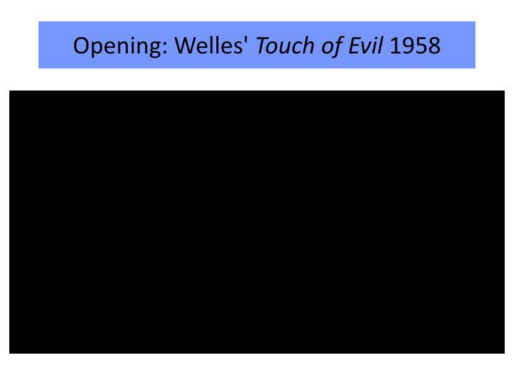 Opening: Welles'