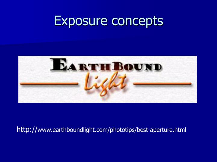 Exposure concepts