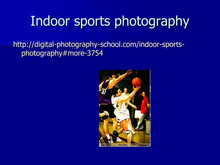 Indoor sports photography