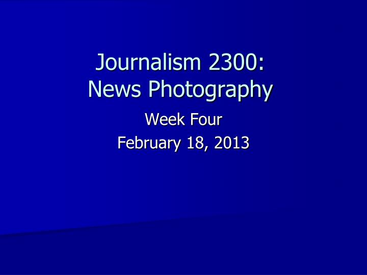 Journalism 2300 news photography
