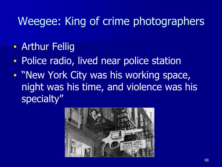 Weegee: King of crime photographers