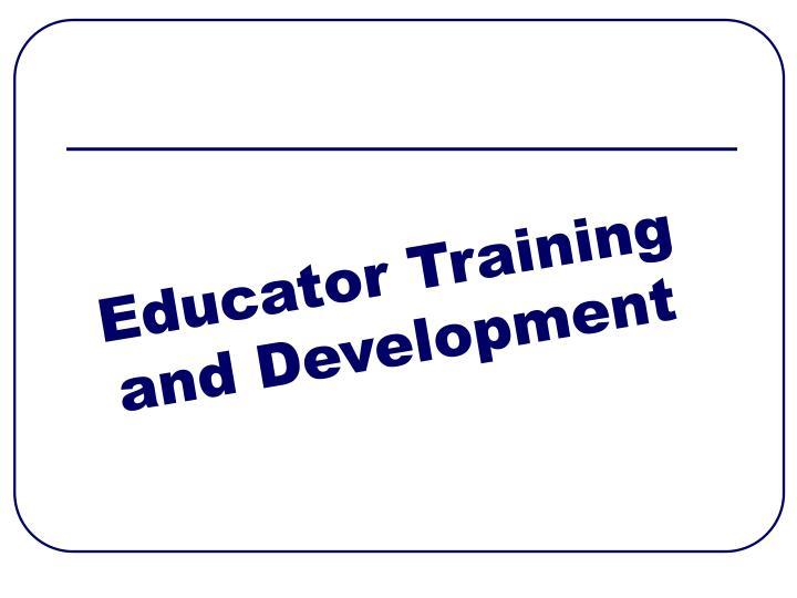 Educator Training and Development