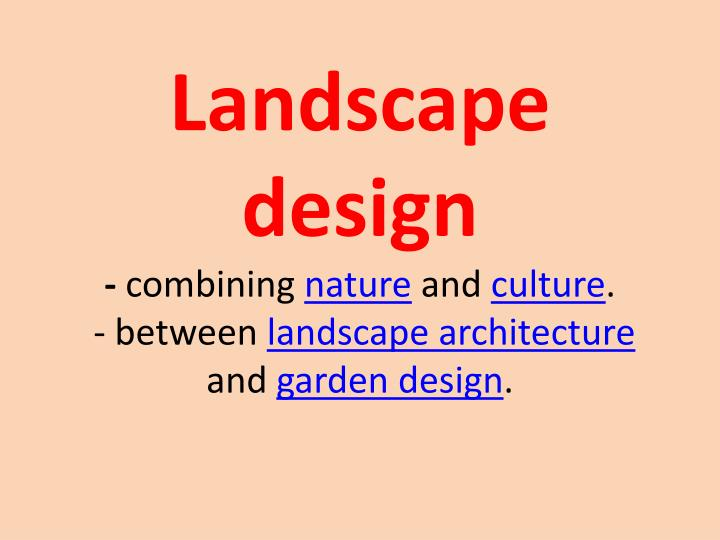 landscape design combining nature and culture between landscape architecture and garden design n.
