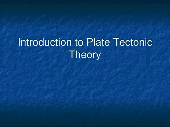 introduction to plate tectonic theory n.