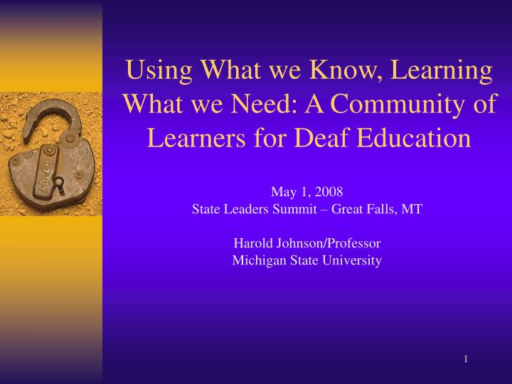 Using what we know learning what we need a community of learners for deaf education