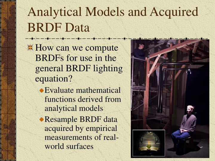 Analytical Models and Acquired BRDF Data