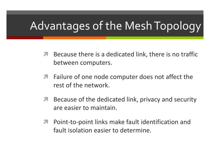 Advantages of the Mesh Topology