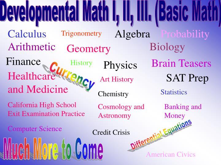 Developmental Math I, II, III. (Basic Math)