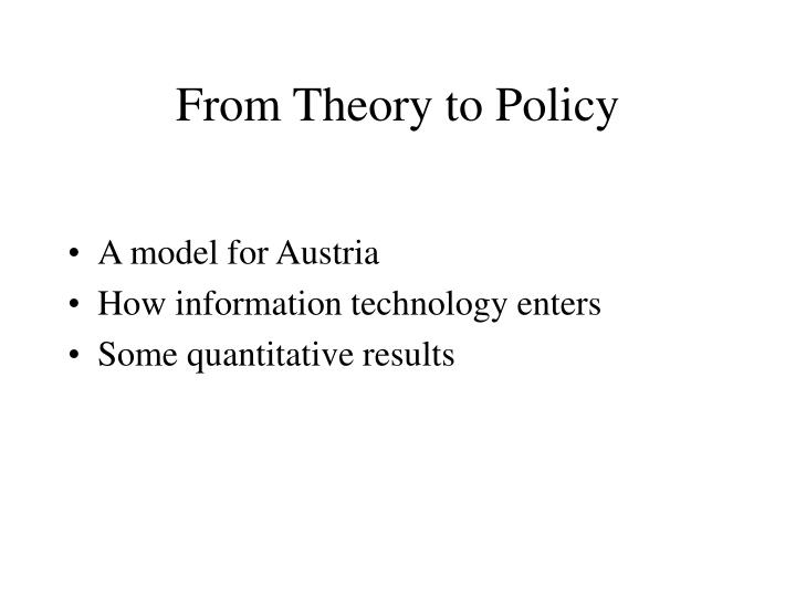 From Theory to Policy