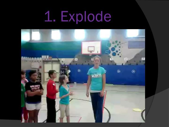 1. Explode
