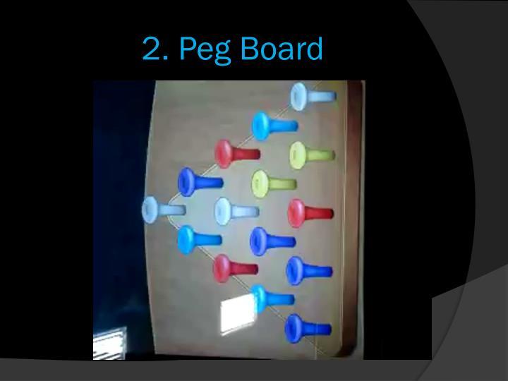 2. Peg Board