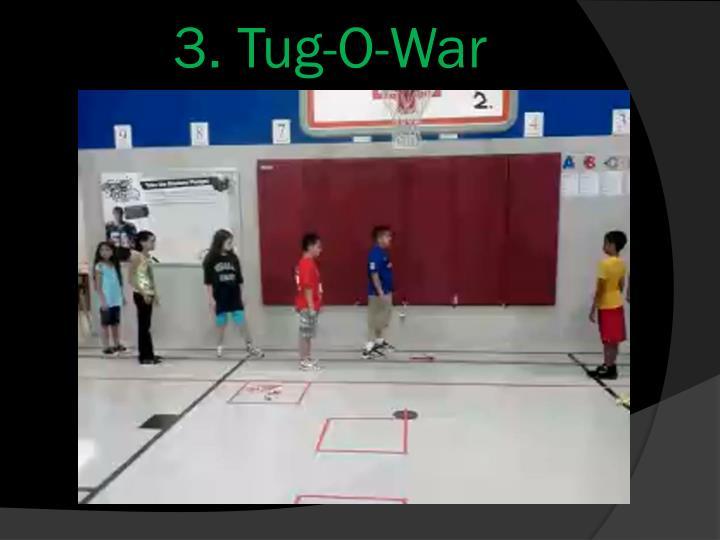 3. Tug-O-War