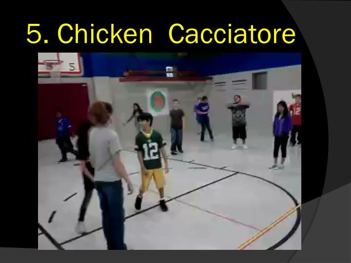 5. Chicken  Cacciatore