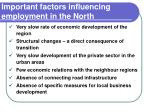 important factors influencing employment in the north