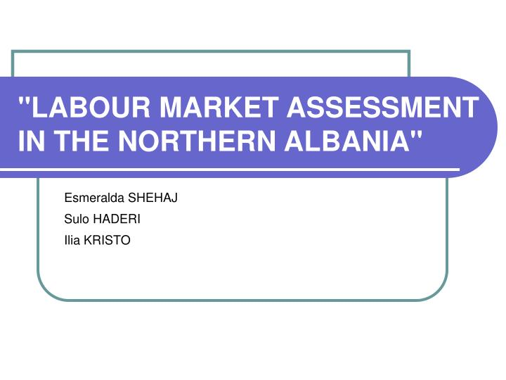 labour market assessment in the northern albania