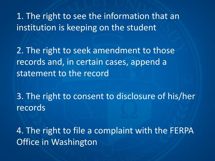 1. The right to see the information that an institution is keeping on the student