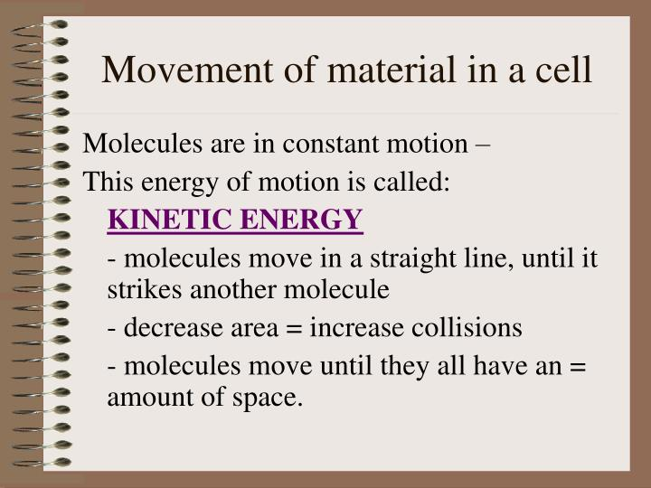 Movement of material in a cell