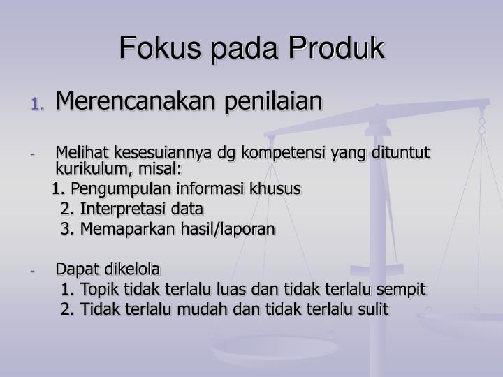 Fokus pada Produk