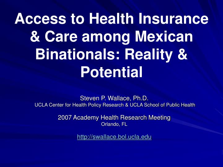 access to health insurance care among mexican binationals reality potential n.