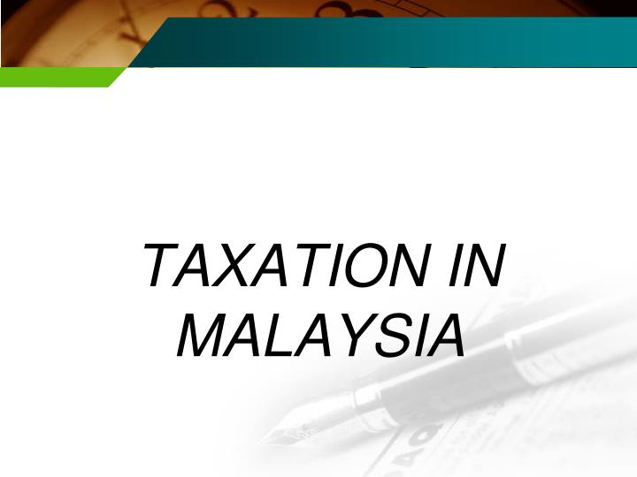 taxation in malaysia View notes - lecture 1 - introduction to malaysian taxation from fafc 2023 at tunku abdul rahman university college, kuala lumpur bbft2023 principles of taxation bbft2023 principles of.