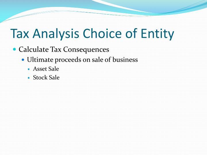 Tax Analysis Choice of Entity