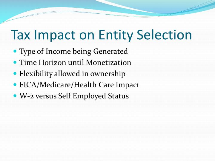 Tax Impact on Entity Selection
