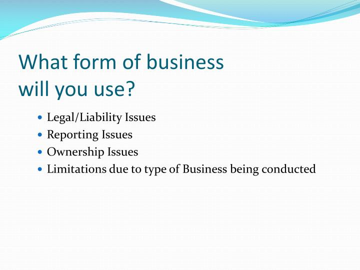 What form of business will you use