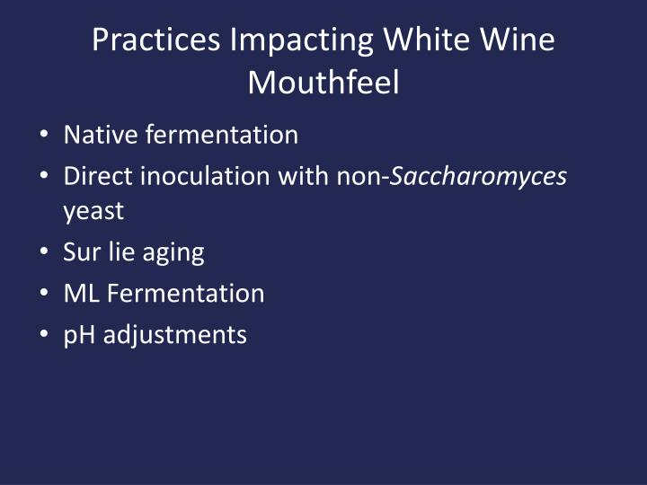Practices Impacting White Wine Mouthfeel