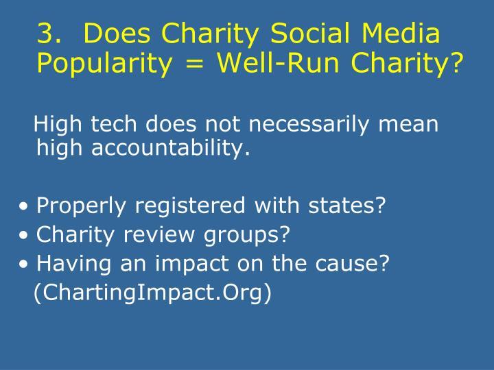 3.  Does Charity Social Media Popularity = Well-Run Charity?