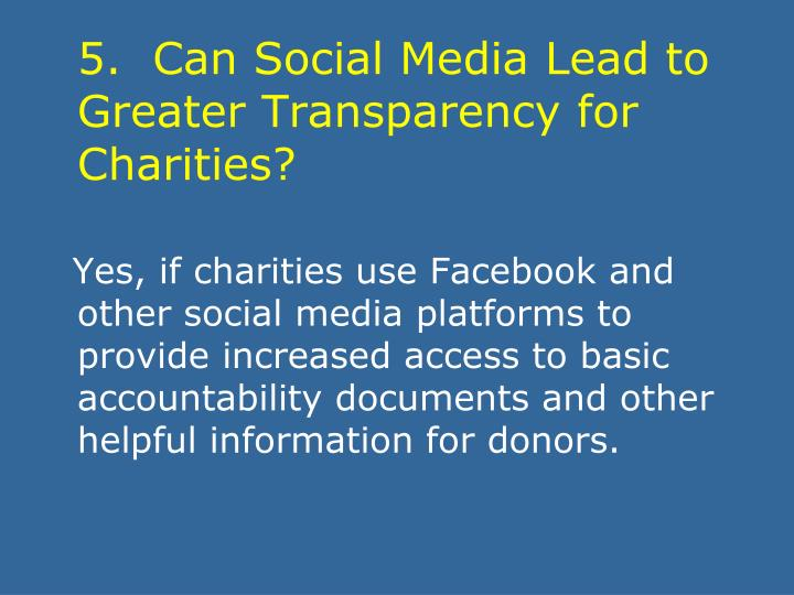 5.  Can Social Media Lead to Greater Transparency for Charities?