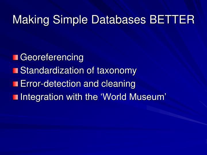Making Simple Databases BETTER