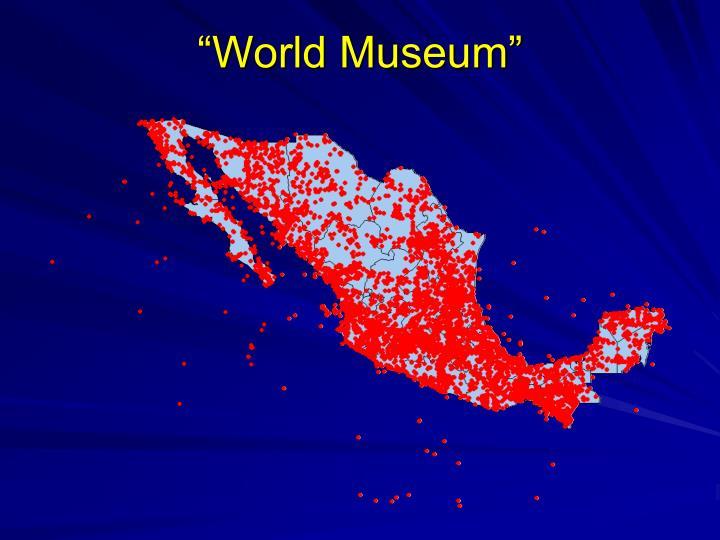 """""""World Museum"""""""