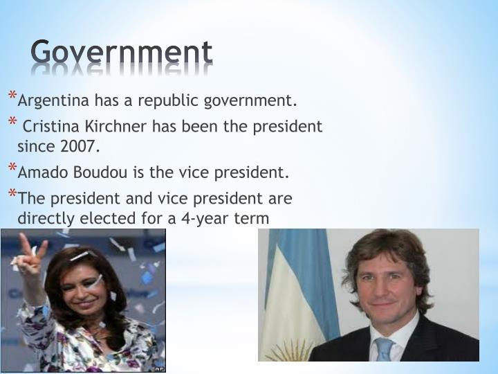 Argentina has a republic government.