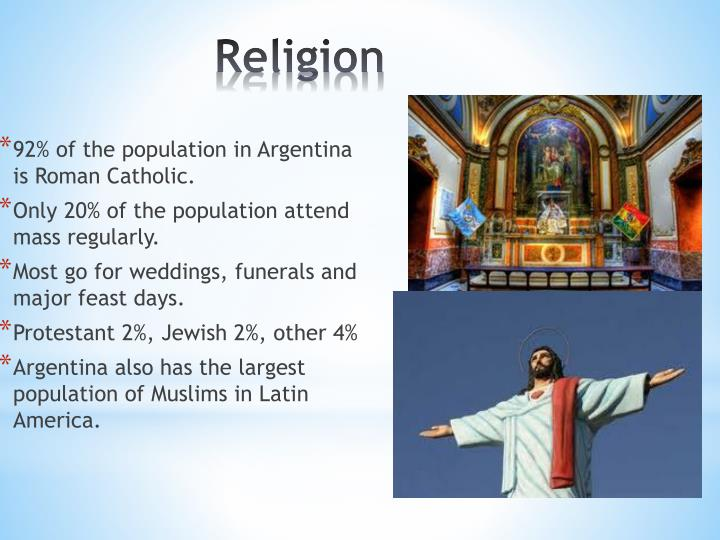 92% of the population in Argentina is Roman Catholic.