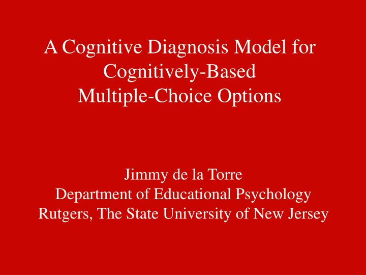 A cognitive diagnosis model for cognitively based multiple choice options