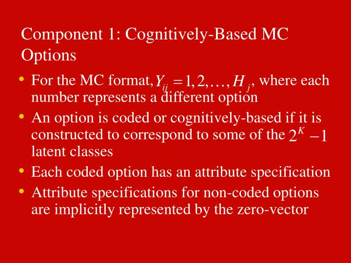 Component 1: Cognitively-Based MC Options