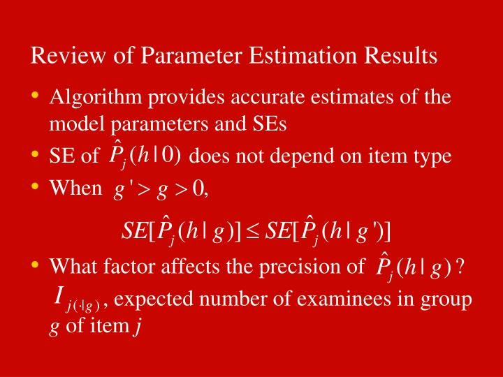 Review of Parameter Estimation Results