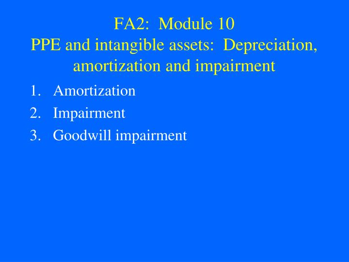 ppt fa2 module 10 ppe and intangible assets depreciation
