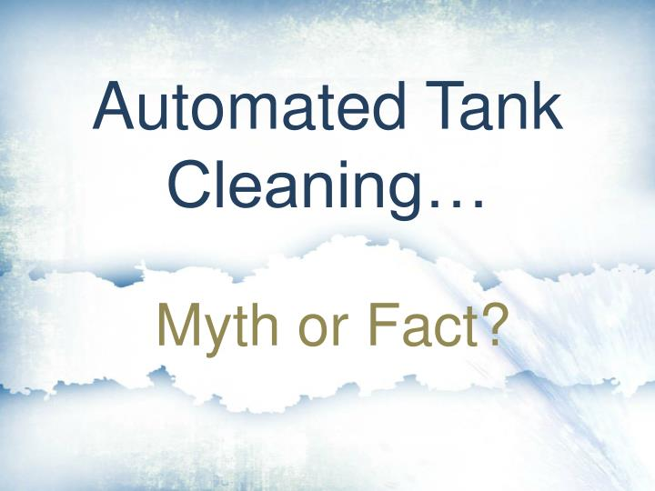 automated tank cleaning n.