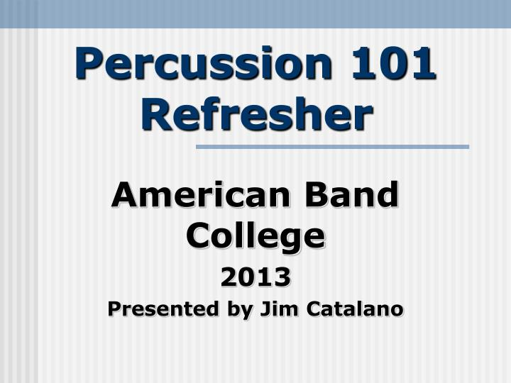 percussion 101 refresher n.