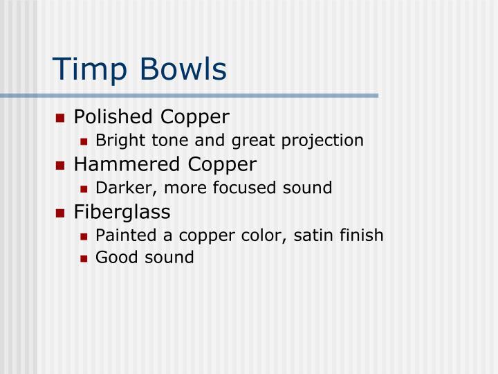 Timp Bowls