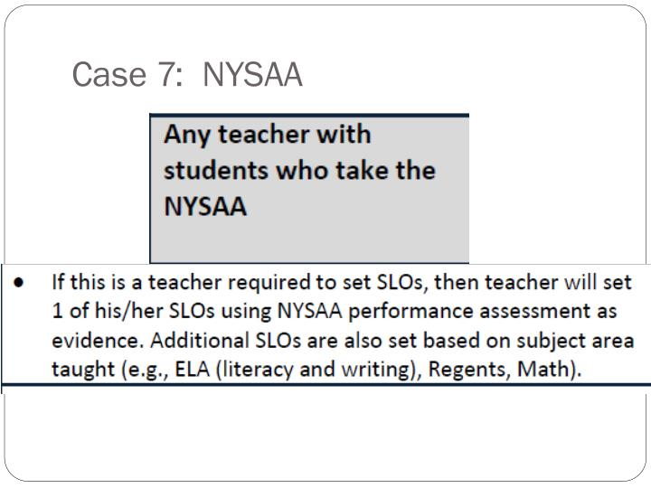 Case 7:  NYSAA