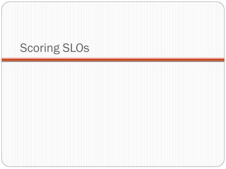 Scoring SLOs