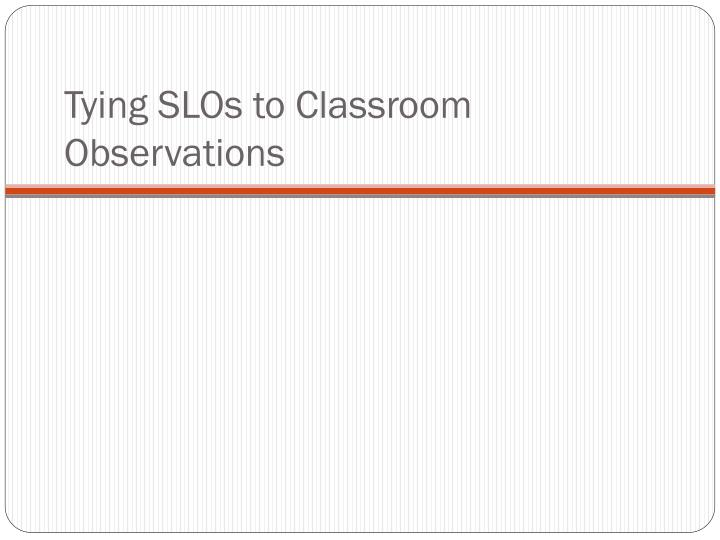 Tying SLOs to Classroom Observations