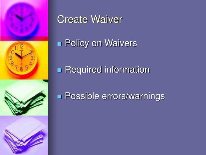 Create Waiver